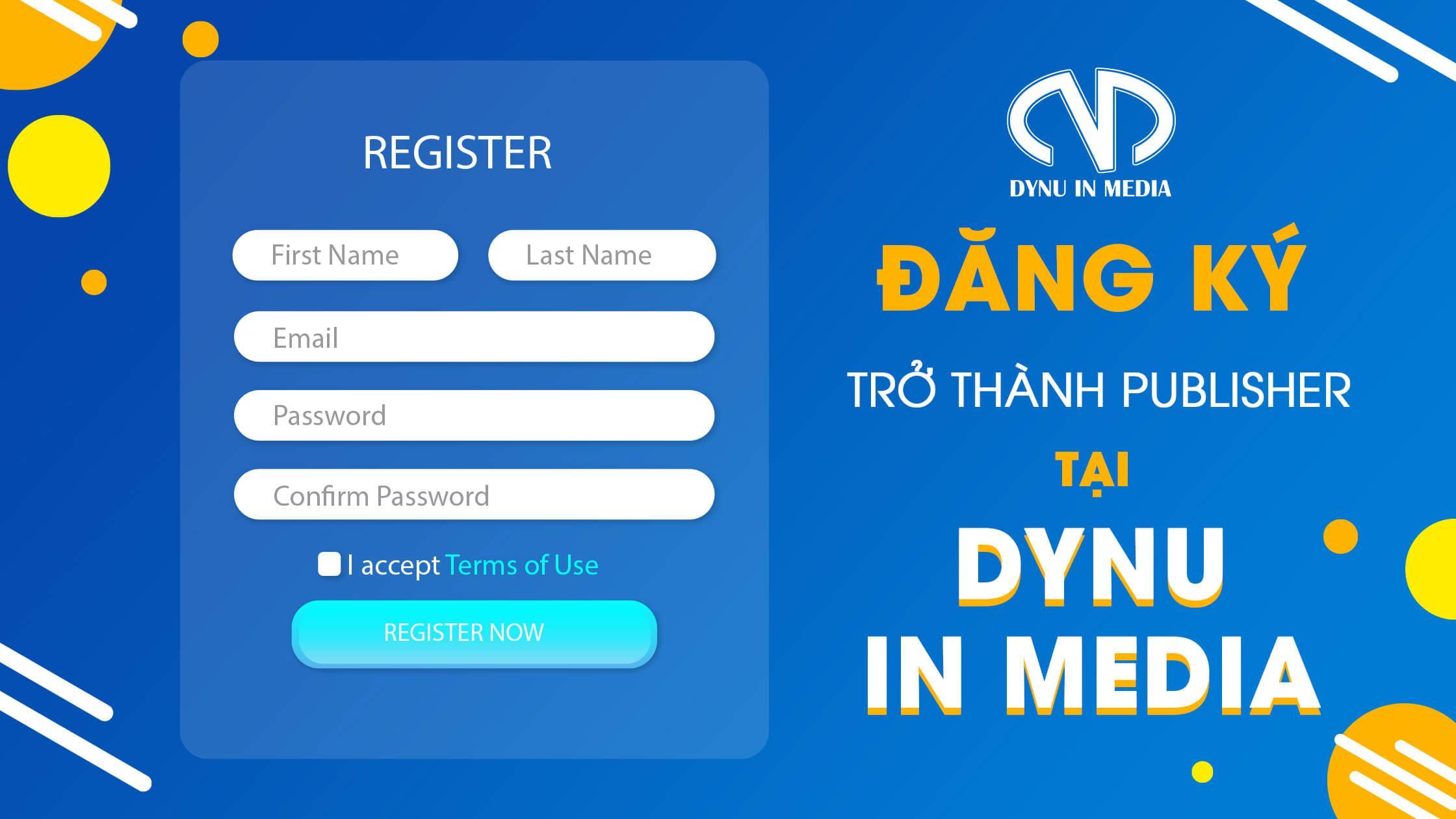 Đăng ký trở thành Publisher tại DYNU IN MEDIA