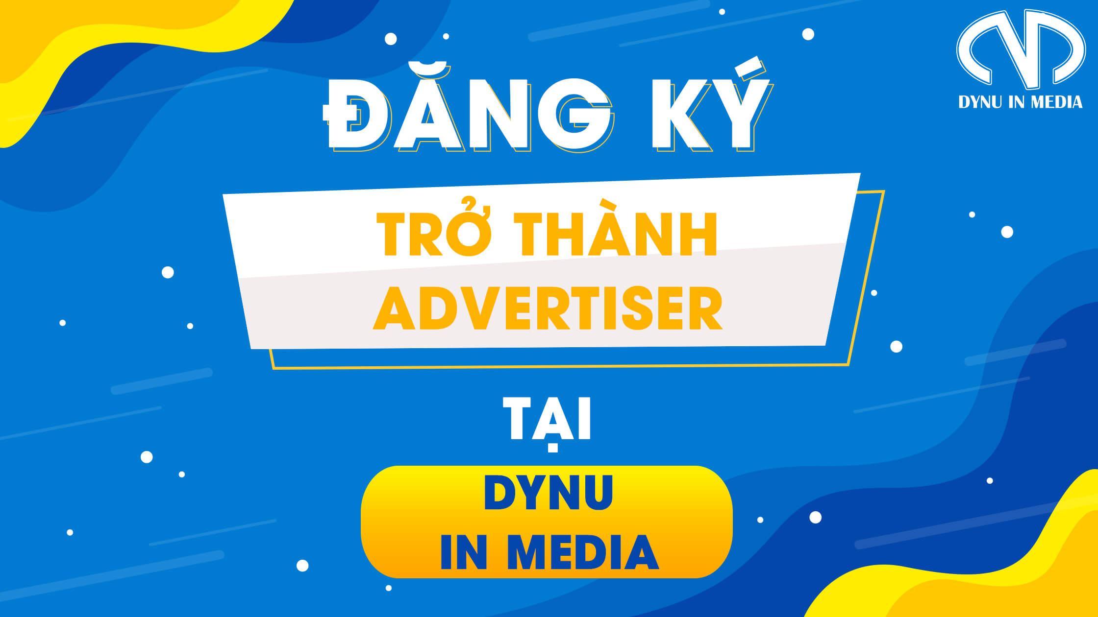 Đăng ký trở thành Advertiser tại DYNU IN MEDIA